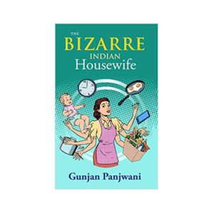 The Bizarre Indian Housewife